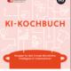 """Man nehme …. """"KI-Kochbuch"""" für den Mittelstand"""